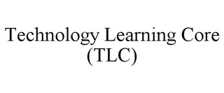 mark for TECHNOLOGY LEARNING CORE (TLC), trademark #85859508