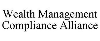 mark for WEALTH MANAGEMENT COMPLIANCE ALLIANCE, trademark #85859561