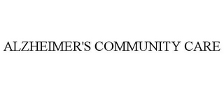 mark for ALZHEIMER'S COMMUNITY CARE, trademark #85859573