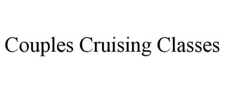 mark for COUPLES CRUISING CLASSES, trademark #85859622