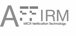 mark for AFFIRM MICR VERIFICATION TECHNOLOGY, trademark #85860413
