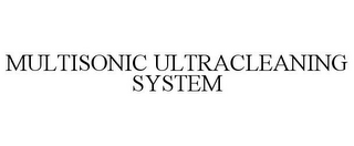 mark for MULTISONIC ULTRACLEANING SYSTEM, trademark #85860996