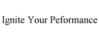 mark for IGNITE YOUR PEFORMANCE, trademark #85861016