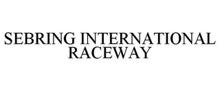 mark for SEBRING INTERNATIONAL RACEWAY, trademark #85861289
