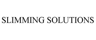 mark for SLIMMING SOLUTIONS, trademark #85861317