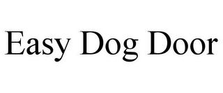 mark for EASY DOG DOOR, trademark #85861405