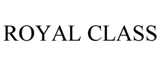 mark for ROYAL CLASS, trademark #85861490