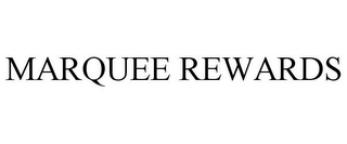 mark for MARQUEE REWARDS, trademark #85861619