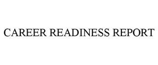 mark for CAREER READINESS REPORT, trademark #85861671