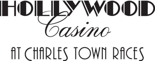 mark for HOLLYWOOD CASINO AT CHARLES TOWN RACES, trademark #85861839