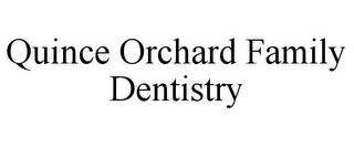 mark for QUINCE ORCHARD FAMILY DENTISTRY, trademark #85861961