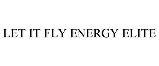 mark for LET IT FLY ENERGY ELITE, trademark #85862073