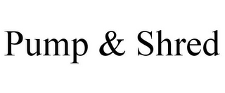mark for PUMP & SHRED, trademark #85862135