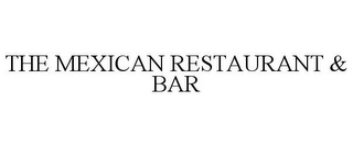mark for THE MEXICAN RESTAURANT & BAR, trademark #85862257