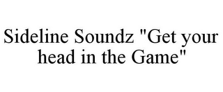 "mark for SIDELINE SOUNDZ ""GET YOUR HEAD IN THE GAME"", trademark #85862278"
