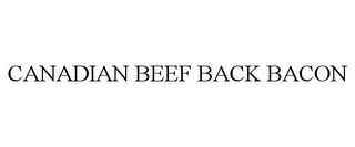 mark for CANADIAN BEEF BACK BACON, trademark #85862397