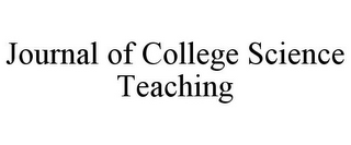 mark for JOURNAL OF COLLEGE SCIENCE TEACHING, trademark #85862434