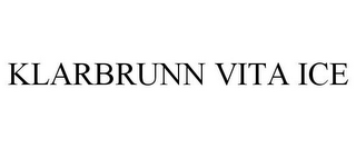 mark for KLARBRUNN VITA ICE, trademark #85862451