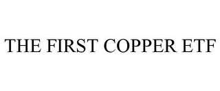mark for THE FIRST COPPER ETF, trademark #85862464