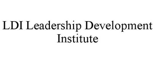 mark for LDI LEADERSHIP DEVELOPMENT INSTITUTE, trademark #85862521