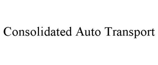 mark for CONSOLIDATED AUTO TRANSPORT, trademark #85862596