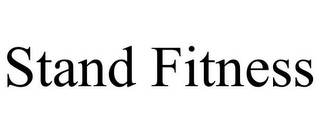 mark for STAND FITNESS, trademark #85862651