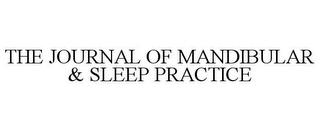 mark for THE JOURNAL OF MANDIBULAR & SLEEP PRACTICE, trademark #85862678