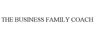 mark for THE BUSINESS FAMILY COACH, trademark #85863332