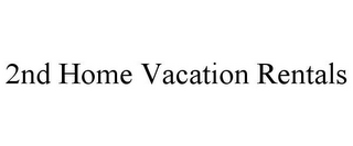 mark for 2ND HOME VACATION RENTALS, trademark #85863466