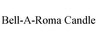 mark for BELL-A-ROMA CANDLE, trademark #85863832
