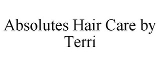 mark for ABSOLUTES HAIR CARE BY TERRI, trademark #85863944