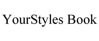 mark for YOURSTYLES BOOK, trademark #85864186