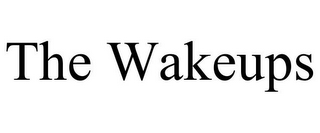 mark for THE WAKEUPS, trademark #85864320