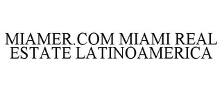 mark for MIAMER.COM MIAMI REAL ESTATE LATINOAMERICA, trademark #85864396