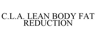 mark for C.L.A. LEAN BODY FAT REDUCTION, trademark #85864489