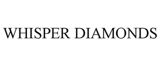 mark for WHISPER DIAMONDS, trademark #85864568