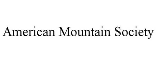 mark for AMERICAN MOUNTAIN SOCIETY, trademark #85864600