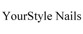 mark for YOURSTYLE NAILS, trademark #85864714