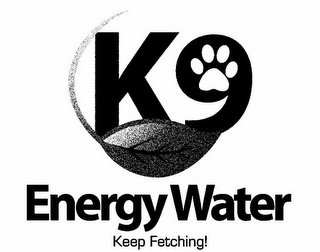 mark for K9 ENERGYWATER KEEP FETCHING!, trademark #85864822