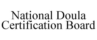 mark for NATIONAL DOULA CERTIFICATION BOARD, trademark #85864823