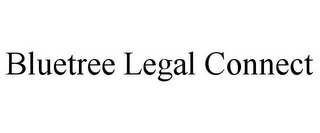 mark for BLUETREE LEGAL CONNECT, trademark #85864906