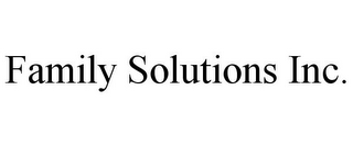mark for FAMILY SOLUTIONS INC., trademark #85865083