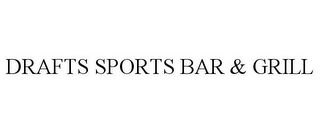 mark for DRAFTS SPORTS BAR & GRILL, trademark #85865263