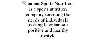 "mark for ""ELEMENT SPORTS NUTRITION"" IS A SPORTS NUTRITION COMPANY SERVICING THE NEEDS OF INDIVIDUALS LOOKING TO ENHANCE A POSITIVE AND HEALTHY LIFESTYLE., trademark #85865289"