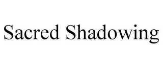 mark for SACRED SHADOWING, trademark #85865312