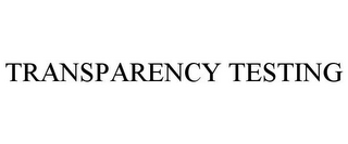 mark for TRANSPARENCY TESTING, trademark #85865423