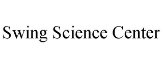 mark for SWING SCIENCE CENTER, trademark #85865636