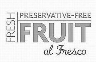 mark for FRESH PRESERVATIVE-FREE FRUIT AL FRESCO, trademark #85866460