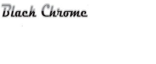 mark for BLACK CHROME, trademark #85866521