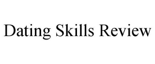 mark for DATING SKILLS REVIEW, trademark #85866605